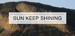 Sun Keep Shining Video